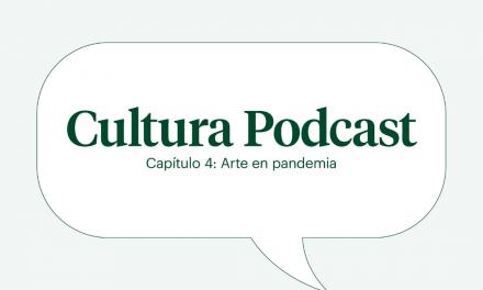 """Cultura podcast cap 4 : """"Arte en pandemia"""""""