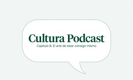 "Cultura podcast cap 8: ""El arte de estar consigo mismo"""